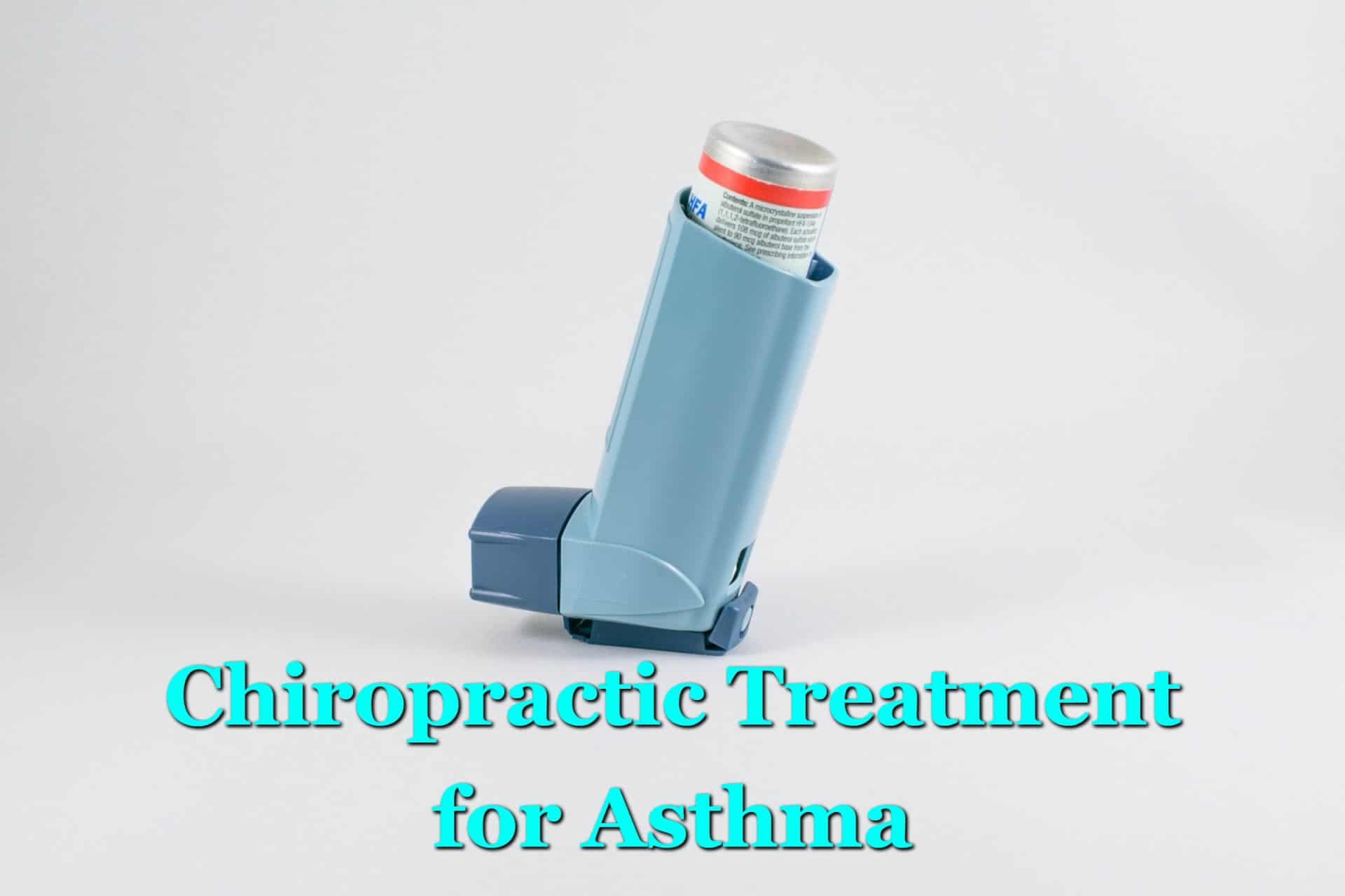 Breathe Easier with Chiropractic Treatment for Asthma
