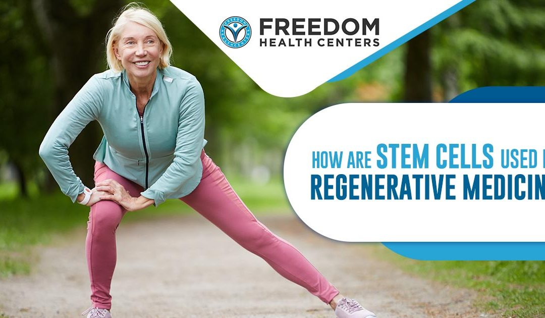 How are Stem Cells Used in Regenerative Medicine?