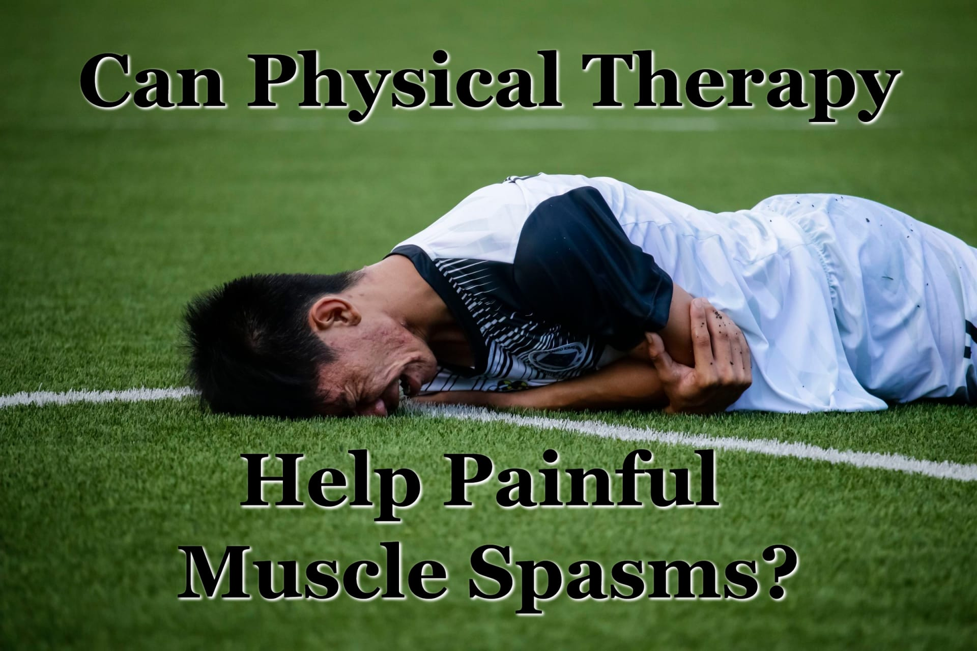 CAN PHYSICAL THERAPY HELP WITH PAINFUL MUSCLE SPASMS?