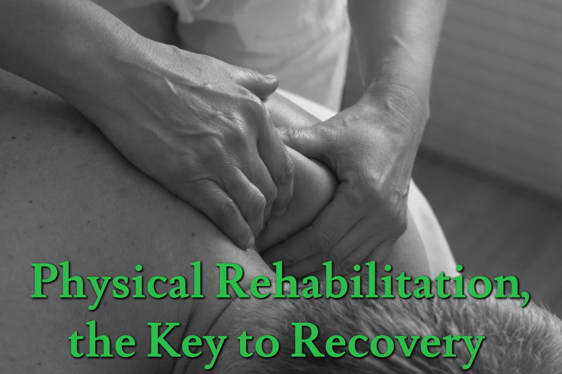 Physical Rehabilitation, the Key to Recovery with Freedom Health Centers